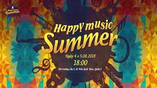 HAPPY MUSIC SUMMER [Chủ Nhật: 5.8.2018]