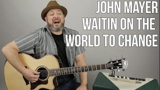 "How to Play ""Waiting on the World to Change"" on Guitar - John Mayer Lesson"