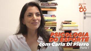 Psicologia do Esporte com Carla Di Pierro - PARTE 1