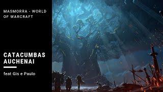 Catacumbas Auchenai - Masmorra - World of Warcraft #3