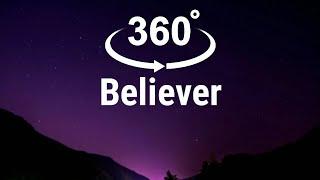 Imagine Dragons-Believer(Lyric's,360° Degree View)
