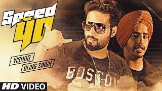 Speed 40 – Vishho – Bling Singh