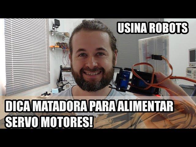 A FORMA CORRETA DE ALIMENTAR SERVO MOTORES | Usina Robots US-2 #134