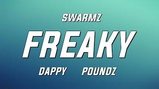 Swarmz - Freaky ft. Dappy & Poundz (Lyrics)
