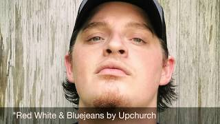 """""""Red White & Bluejeans"""" by Upchurch (AUDIO)"""