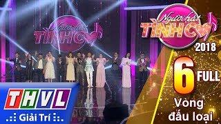 THVL | Người hát tình ca Mùa 3 - Tập 6: Vòng đấu loại