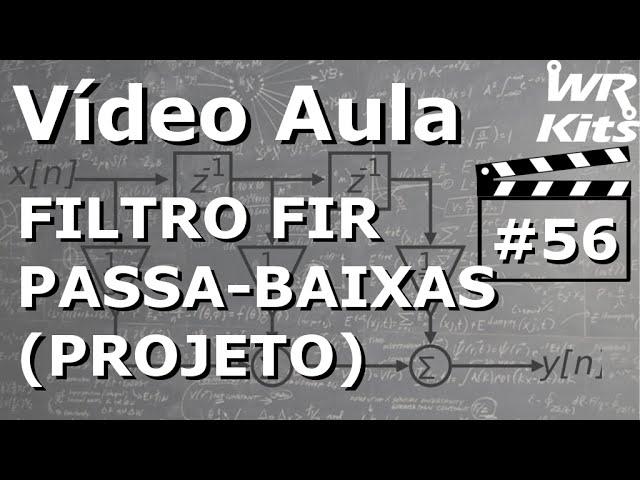 FILTRO FIR PASSA-BAIXAS | Vídeo Aula #56