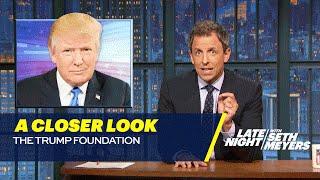 A Closer Look: The Trump Foundation