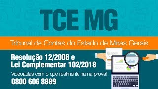 Concurso TCE MG - Resolução 12/2008 e Lei Complementar 102/2018 - YouTube