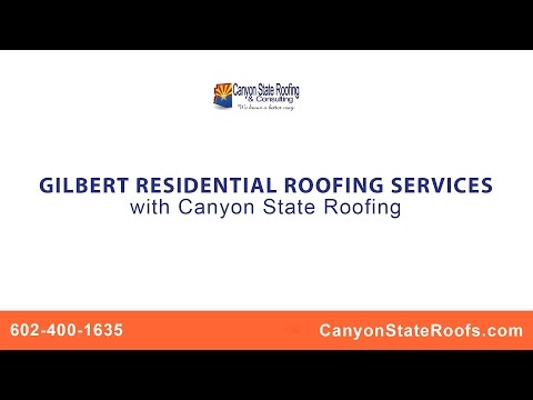 Gilbert Residential Roofing Services with Canyon State