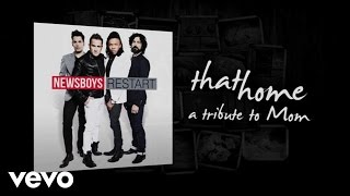 'That Home (A Tribute To Moms)' | Newsboys