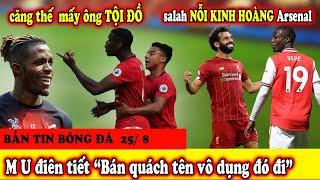 🔥Tin Bóng Đá 25/8 : MU thua sốc x4 Tội Đồ - Salah Tỏa Sáng Liverpool Đè Bẹp Arsenal