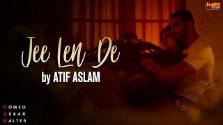 Jee Len De – Atif Aslam (RAW) Video HD