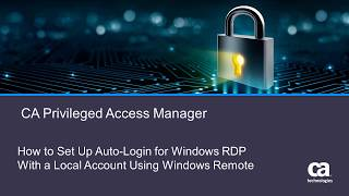 CA Privileged Access Manager Auto-Login Windows RDP for Local Accounts