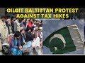 Gilgit Baltistan Protest against Tax Hikes | NewsX