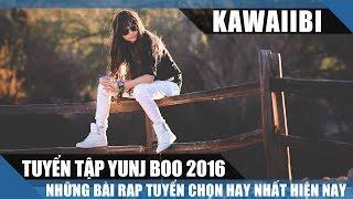 Tuyển Tập Những Bài Rap Hay Nhất Của Yunj Boo 2017 - Yêu Người Vô Tâm (Nhạc Rap Tuyển Chọn 2016)