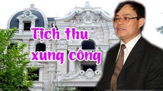 Tịch thu xung công khối tài sản trăm triệu đô của bí thư TP Thanh Hóa Nguyễn Xuân Phi