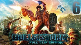Bulletstorm Full Clip Edition | En Español | Capítulo 6