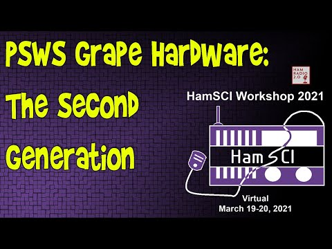 HamSci 2021: Personal Space Weather Station Grape Hardware - The Second Generation