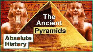 The Mysterious Story Behind The Ancient Egyptian Pyramids | Absolute History