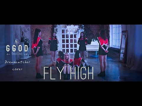 Dreamcatcher (드림캐쳐) - Fly High dance cover by GGOD