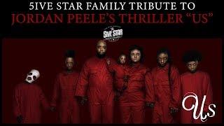 JORDAN PEELE'S MOVIE US - 5IVE STAR FAMILY VISUAL TRIBUTE