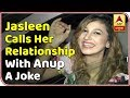 Jasleen Matharu Calls Her Relationship With Anup Jalota A Joke | ABP News