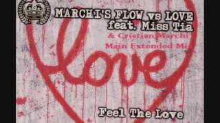 Marchi's Flow Vs Love Feat Miss Tia - Feel The Love (Cristian Marchi Main Extended Mix)
