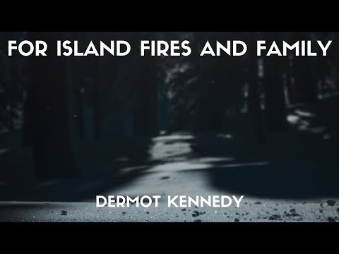 Dermot Kennedy - For Island Fires And Family (Lyrics)