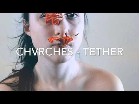 CHVRCHES - TETHER