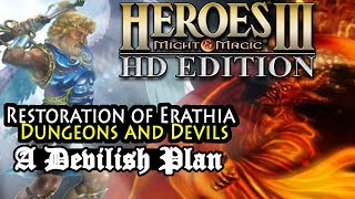Heroes of Might & Magic 3 HD | Restoration of Erathia | Dungeons and Devils | A Devilish Plan