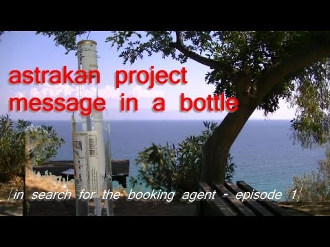 Astrakan Project - Message in a bottle - in the search for the booking agent