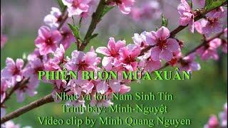 PHIÊN BUỒN MÙA XUÂN - Nhạc và lời: Nam Sinh Tín - Trình bày: Minh-Nguyệt