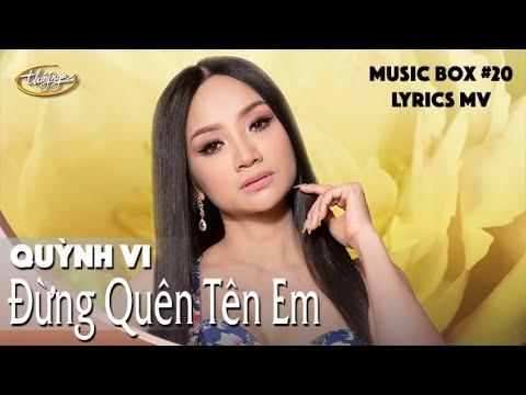 Quỳnh Vi - Đừng Quên Tên Em COVER (Lyrics Video) | Music Box #20