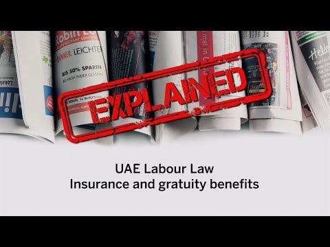 Explained:  UAE Labour Law - insurance and gratuity benefits