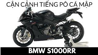 Cận cảnh BMW S1000RR (nhớ đeo tai nghe hoặc vặn nhỏ volume không hàng xóm giật mình)