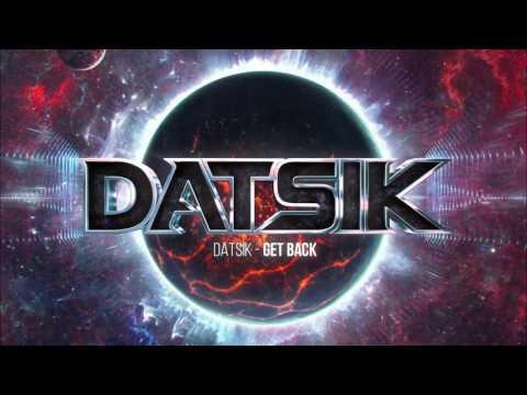 Datsik - Get Back