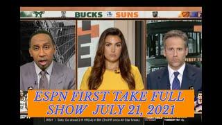 ESPN FIRST TAKE FULL SHOW JULY 21, 2021 | Stephen A Smith react Bucks def Suns win  NBA Championship