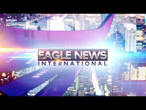 Watch: Eagle News International - January 8, 2019