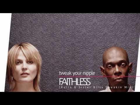 Faithless - Tweak Your Nipple (Rollo & Sister Bliss Tweakin Mix) [CDQ]