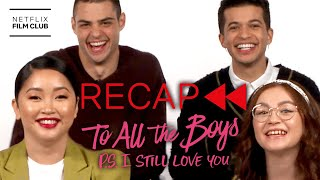 Get Ready for To All The Boys: Always and Forever - Official Cast Recap of TATB 2   Netflix