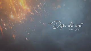 DMC - Dupa Doi Ani / MOTIVE II (Lyrics Video)