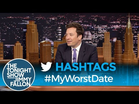 Hashtags: #MyWorstDate Jimmy reads his favorite tweets with the hashtag #MyWorstDate.  Subscribe NOW to The Tonight Show Starring Jimmy Fallon: http://bit.ly/1nwT1aN  Watch The Tonight Show Starring Jimmy Fallon Weeknights 11:35/10:35c Get more Jimmy Fallon:  Follow Jimmy: http://Twitter.com/JimmyFallon Like Jimmy: https://Facebook.com/JimmyFallon  Get more The Tonight Show Starring Jimmy Fallon:  Follow The Tonight Show: http://Twitter.com/FallonTonight Like The Tonight Show: https://Facebook.com/FallonTonight The Tonight Show Tumblr: http://fallontonight.tumblr.com/  Get more NBC:  NBC YouTube: http://bit.ly/1dM1qBH Like NBC: http://Facebook.com/NBC Follow NBC: http://Twitter.com/NBC NBC Tumblr: http://nbctv.tumblr.com/ NBC Google+: https://plus.google.com/+NBC/posts  The Tonight Show Starring Jimmy Fallon features hilarious highlights from the show including: comedy sketches, music parodies, celebrity interviews, ridiculous games, and, of course, Jimmy