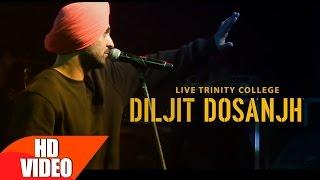 Diljit Dosanjh Live – Trinty Collage Show