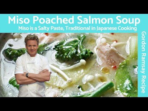 Gordon Ramsay Salmon Poached Miso Soup