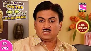 Taarak Mehta Ka Ooltah Chashmah - Full Episode 942 -   05th February , 2018