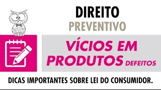 CONSELHO JURÍDICO – Vícios em Produtos (Defeitos)