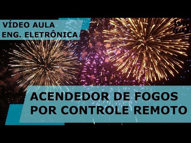 ACENDEDOR DE FOGOS POR CONTROLE REMOTO | Vídeo Aula #150 #solteFogosComSegurança
