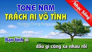 Trách Ai Vô Tình karaoke Nhạc Sống - Trach ai vo tinh karaoke Tone Nam