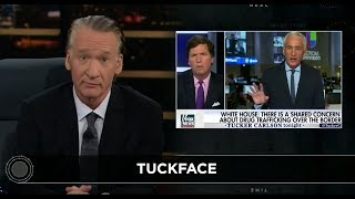 Real Time with Bill Maher: Tuckface (HBO) New Rules | August 16, 2017